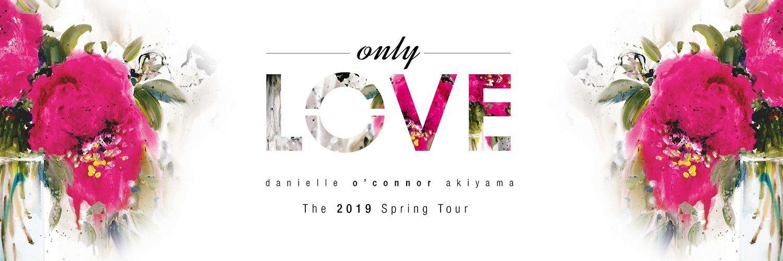 Danielle O'Connor Akiyama | Only Love