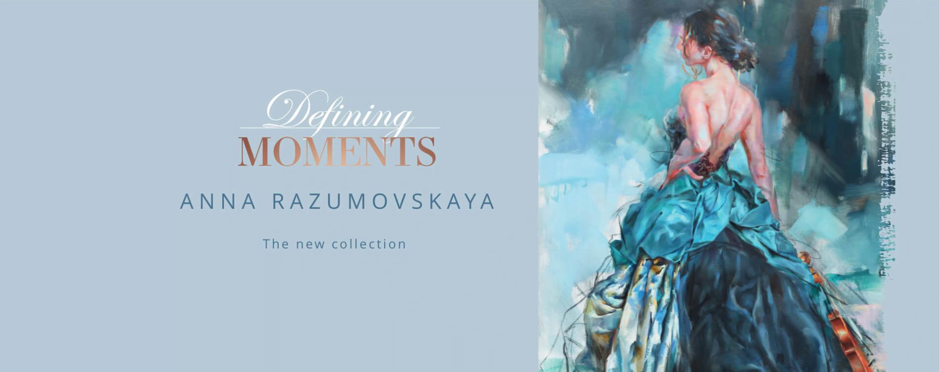 Anna Razumovskaya | Defining Moments