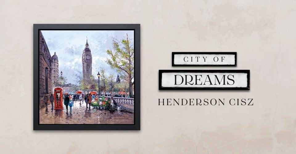 Henderson Cisz | City of Dreams