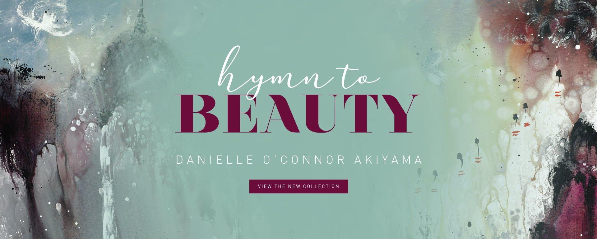 Danielle O'Connor Akiyama | Hymn to Beauty