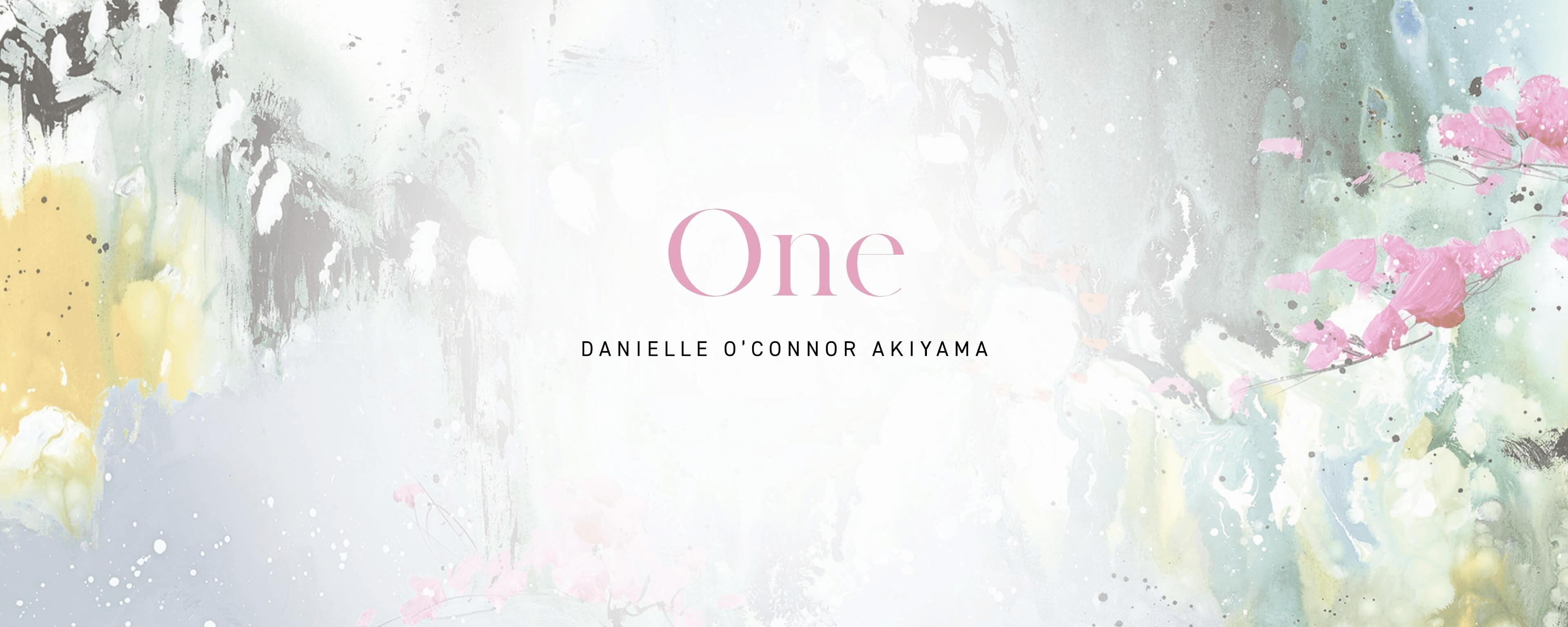Danielle O'Connor Akiyama – 'ONE'